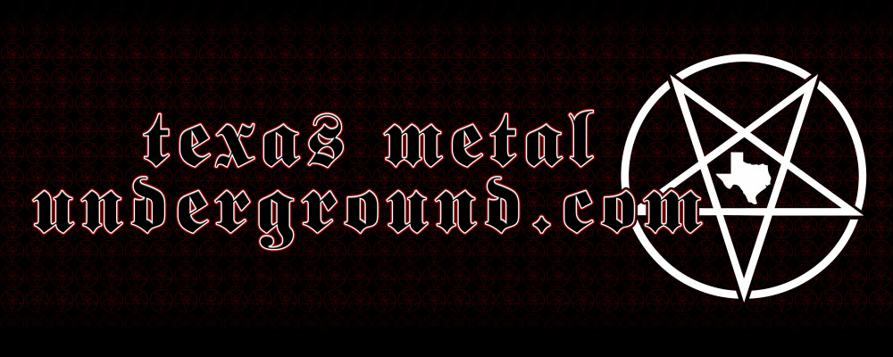 Archived material from the original texasmetalunderground.com website.